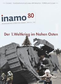 inamo, Heft 80: Der 1. Weltkrieg und der Nahe Osten (Teil II)